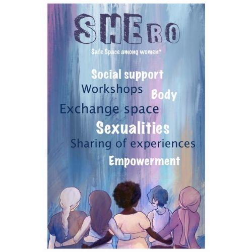 SHEro ist ein sicherer Raum für alle, die sich als Frau identifizieren. Ziel ist es, die Unterstützung von Frauen* zu fördern.
